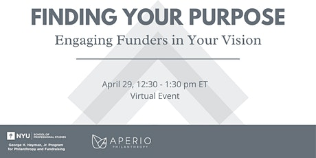 Finding Your Purpose - Engaging Funders in Your Vision tickets