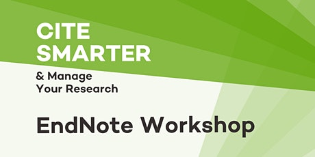 Cite Smarter & Manage Your Research: EndNote Workshop tickets