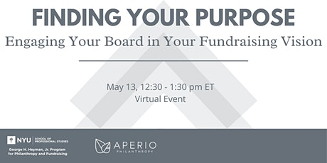 Finding Your Purpose · Engaging Your Board in Your Fundraising Vision tickets