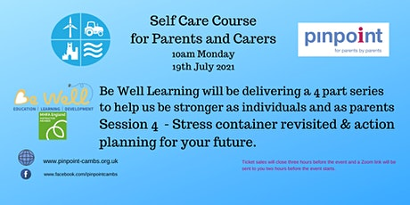Self - Care for SEND parents course -  Be Well Learning - FINAL session 4 tickets