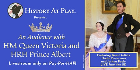 Pay-Per-HAP: An Audience with Queen Victoria and Prince Albert tickets