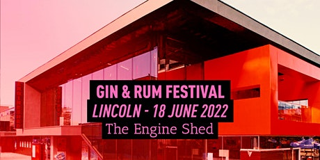 The Gin & Rum Festival - Lincoln - 2022 tickets
