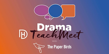 Drama TeachMeet with The Paper Birds tickets