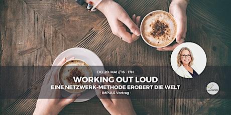 Working out loud (#WOL) eine Netzwerk-Methode erobert die Welt (Melanie) Tickets