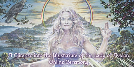 Online Ceremony: A Glimpse into the Mysterium of the Lady of Avalon tickets
