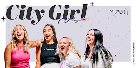 City Girl Night LIVE at My City Church tickets