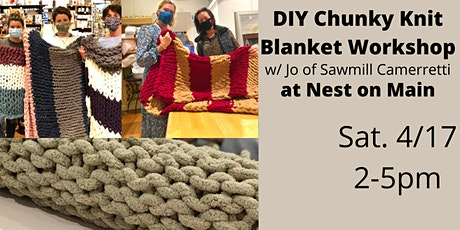 Chunky Knit Blanket Workshop w/Jo of Sawmill Camerretti. tickets
