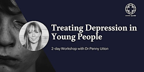 Treating Depression in Young People Workshop with Dr Penny Utton (2-Day) tickets