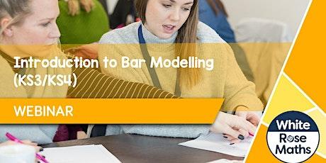 **WEBINAR** Introduction to Bar Modelling (KS3/KS4)- 28.06.21 tickets