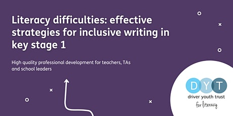 Literacy difficulties: effective strategies for inclusive writing in KS1 tickets