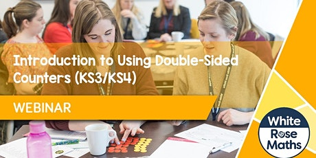 **WEBINAR** Introduction to Using double-sided counters (KS3/KS4)- 21.06.21 tickets