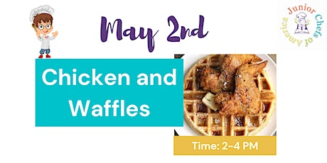 Kids (4-12) ONLINE Cooking Class - Chicken and Waffles tickets