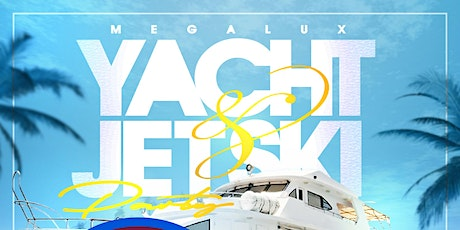 YACHT & JETSKI PARTY tickets