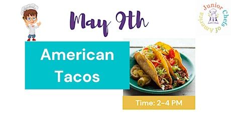 Kids (4-12) ONLINE Cooking Class - American Tacos tickets