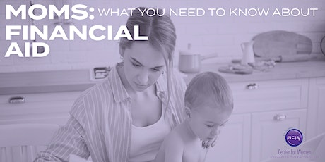 Moms: What You Need To Know About Student Financial Aid tickets