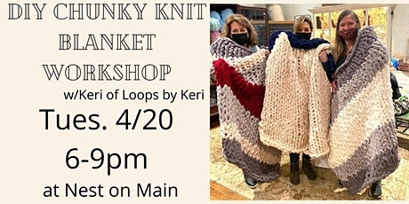 Chunky Knit Blanket Workshop w/ Keri from Loops by Keri. tickets