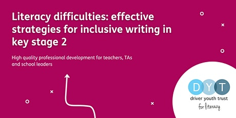 Literacy difficulties: effective strategies for inclusive writing in KS2 tickets