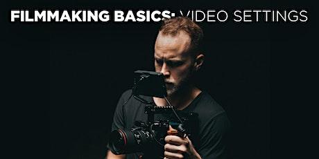 Filmmaking Basics: Video Settings w/Mat Marrash (In-Person) tickets