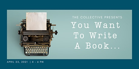 You Want to Write A Book: a panel discussion on all things writing tickets