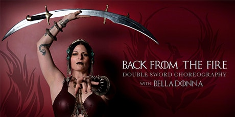 Back from the Fire- Double Sword Choreography with Belladonna tickets