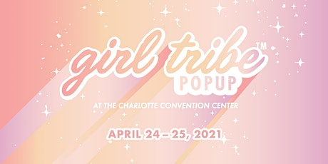 Charlotte Girl Tribe Pop Up - April 24 + 25 tickets