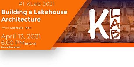 Virtual KLab 2021 #1 - Building a Lakehouse architecture. tickets
