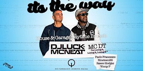 DJ Luck & MC Neat Daytime House & Garage Brunch tickets