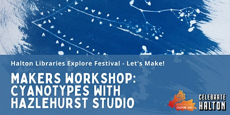 Maker Workshop: Cyanotypes with Hazlehurst Studio tickets
