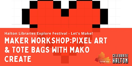 Maker Workshop: Pixel Art & Tote Bags with Mako Create tickets