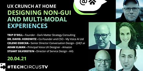 UX Crunch at Home: Designing Non-GUI and Multi-Modal Experiences tickets