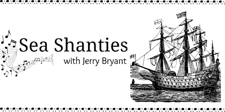 Sea Shanties with Musician Jerry Bryant tickets
