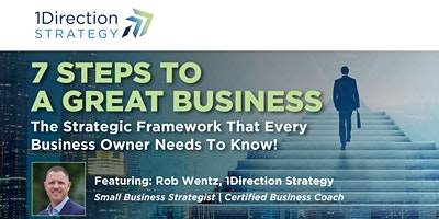 7 Steps To A Great Business