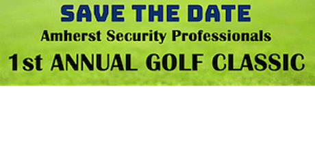 Amherst Security Professionals 1st Annual Golf Classic tickets