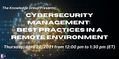 Cybersecurity Management: Best Practices in a Remote Environment entradas