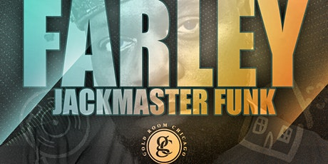 "Farley ""Jackmaster"" Funk Live at Gold Room Chicago tickets"