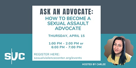Ask An Advocate: How to Become a Sexual Assault Advocate tickets