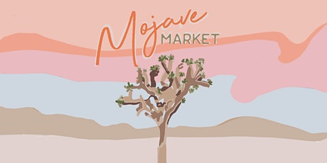 MOJAVE MARKET 2021 // 11am-1pm & 2pm-4pm tickets
