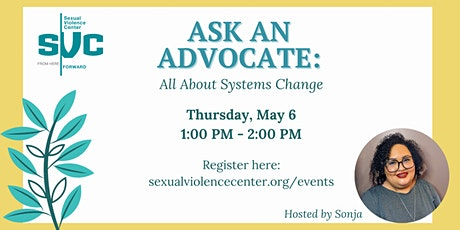 Ask An Advocate Series: All About Systems Change tickets