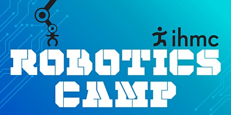 IHMC Robotics Camp - Rising 7th and 8th Graders - Pensacola tickets