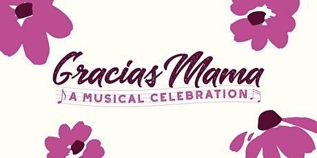 Gracias Mama - A Musical Celebration tickets