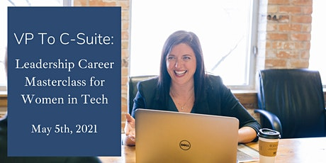 VP To CSuite: Leadership Career Masterclass for Women in Tech tickets
