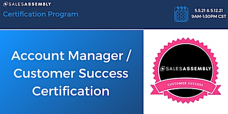 Sales Assembly  Account Manager / Customer Success Certification tickets