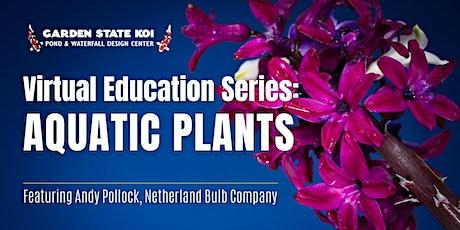 Virtual Education Series: Aquatic Plants tickets