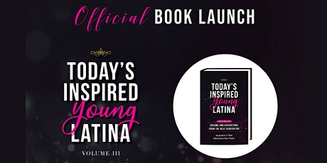 Today's Inspired Young Latina Vol III Official Virtual Book Launch tickets