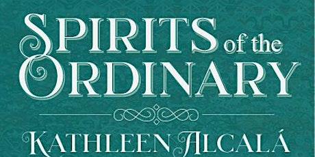 Kathleen Alcalá,  Spirits of the Ordinary Book Event with Dalia Kandiyoti tickets