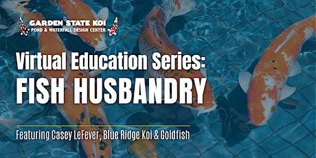 Virtual Education Series: Fish Husbandry tickets