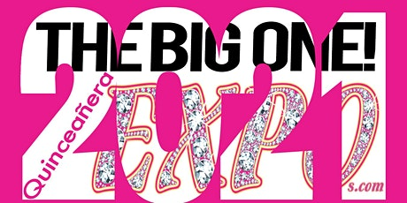 The Big One Dallas Quinceanera Expo July 11  2021/ Irving Convention center tickets