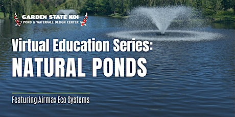 Virtual Education Series: Natural Ponds tickets