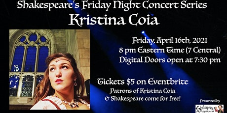 Shakespeare's Friday Night Concert Series: Soprano Kristina Coia! tickets