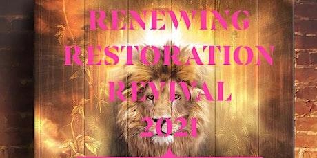 Copy of Renewing, Restoration, Revival 2021 tickets